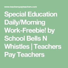 Special Education Daily/Morning Work-Freebie! by School Bells N Whistles | Teachers Pay Teachers
