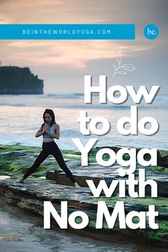 Do you really need a mat to do yoga? This article gives you the answer. Guest post.  #yoga #yoganomat When You Realize, Yoga Tips, Do You Really, Yoga Videos, Healthy Living Tips, Keep In Mind, Yoga For Beginners, How To Do Yoga, Inner Peace