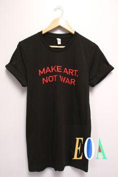 Make Art, Not War Black Graphic Unisex Tee