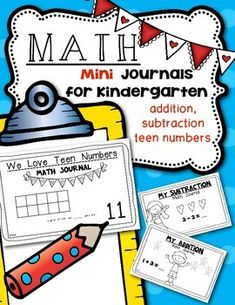 """""""Mini"""" Math Journals for Kindergarten {Addition, Subtraction and Teen Numbers} Short and Sweet for Young Learners. Great for math stations, centers or for morning work. $"""