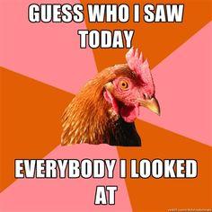 Anti Joke Chicken, you make me laugh. I want this as a fridge magnet.