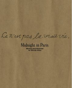 Woody Allen's Midnight in Paris Woody Allen, Typography Letters, Lettering, Paris 1920s, Map Collage, Pretty Movie, I Robert, Paris Love, Self Reminder