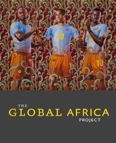 Great Publication,  The Global Africa Project Published to accompany the exhibition 'The Global Africa Project', Museum of Arts and Design, New York, 17 November 2010 - 15 May 2011