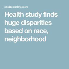 Health study finds huge disparities based on race, neighborhood