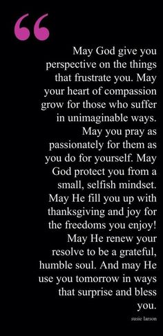 May I always have a heart of compassion.