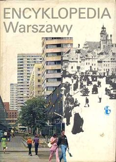 Encyklopedia Warszawy, praca zbiorowa, PWN, 1975, http://www.antykwariat.nepo.pl/encyklopedia-warszawy-praca-zbiorowa-p-719.html