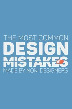19 of The Most Common Mistakes Made By Non-Designers