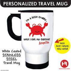 Crabby until I get my Coffee Stainless Steel Travel Coffee Mug - Personalized Coffee Mug