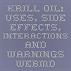 krill oil: Uses, Side Effects, Interactions and Warnings - WebMD