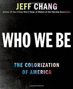 Who We Be: The Colorization of America, http://www.amazon.com/dp/0312571291/ref=cm_sw_r_pi_awdm_nF7wub0Q4FTP8