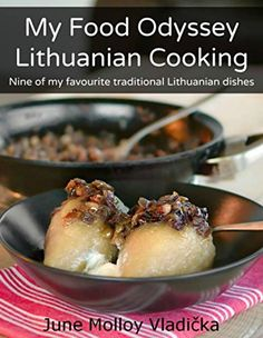 Shared via Kindle. Description: This book is, essentially, a love story. The story of an Irish girl who fell in love with a Lithuanian man, then fell in love with his country and its food. The book contains nine of June's favourite traditional Lithuanian di...