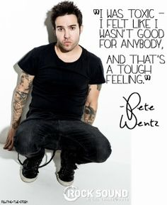 Where did Pete Wentz???<< okay stop this is serious my son is talking about his depression