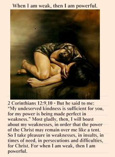 One of my most favorite scriptures. When we have reached the end of our strength that's when Jehovah through Jesus infuses us with true power and strength beyond what is normal.