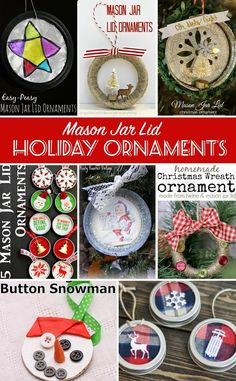 Crafts with Jars: Mason Jar Lid Ornament posted by Angie Turn your leftover mason jar lids into ornaments this year.  A great collection of ornaments for you tree all from mason jar lids!