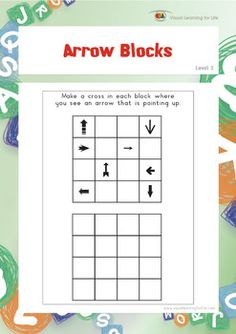 "In the ""Arrow Blocks"" worksheets, the student must make a cross in each block that contains an arrow pointing the direction specified in the instruction.  The student must analyze the position of each arrow in relation to their own body. In so doing, they will be able to identify which arrows are pointing left, right, up or down. Available at www.visuallearningforlife.com on the Visual Perceptual Skills Builder Level 2 CD."