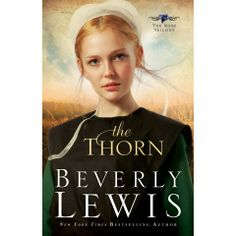 Rose Kauffman, a spirited young woman, has a close friendship with the bishop's foster son. Nick dresses Plain and works hard but stirs up plenty of trouble, too. (Amish Fiction--The Thorn by Beverly Lewis) I Love Reading, Love Book, Book 1, Reading Books, Book Notes, Free Reading, Beverly Lewis, Books To Read, My Books