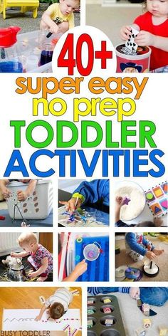 40 Super Easy Toddler Activities: Check out this awesome list of no prep toddler activities! You'll love this list of quick and easy activities for toddlers and preschoolers.