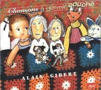 Gibert Alain - Chansons à dormir couché