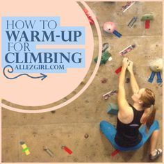 Warming up for any sport is such a tedious task. When I get to the gym, I just want to climb ASAP - I really don't feel like swinging my arms around and taking time away from actually climbing Rock Climbing Training, Rock Climbing Workout, Rock Climbing Gear, Sport Climbing, Alpine Climbing, Race Training, Mountain Climbing, Climbing Outfits, Climbing Girl
