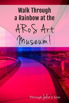 Walk Through a Rainbow & See Modern Art at the ARoS Art Museum in Aarhus, Denmark Usa Travel, Travel Deals, Travel Europe, Travel Hacks, Travel Advice, Travel Essentials, Travel Guides, Packing For Europe, Backpacking Europe
