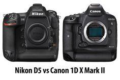 Nikon D5 vs Canon 1D X Mark II