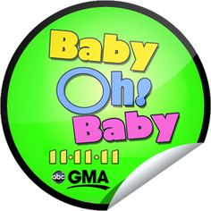 Baby Oh Baby on GMA on November 11! Sticker | GetGlue