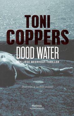 boek in de serie: Dood water van Toni Coppers - (Inspecteur Liese Meerhout Roman, Reading Challenge, Thrillers, Hercules, Detective, My Books, Copper, Water, Film