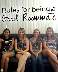 Rules for Being a Good Roommate: Great tips for incoming college students!