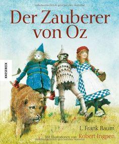 Der Zauberer von Oz - Bibliophile ungekürzte Ausgabe mit Illustrationen von Robert Ingpen von L. Frank Baum