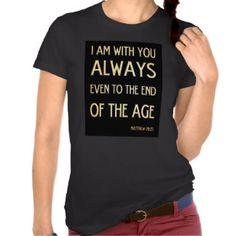 Christian Scriptural Bible Verse - Matthew 28:20 Tee Shirt