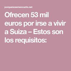 Ofrecen 53 mil euros por irse a vivir a Suiza – Estos son los requisitos: