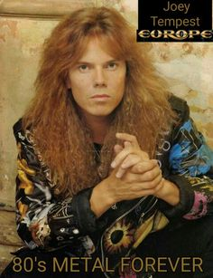 Joey Tempest of Europe 80s Heavy Metal, Europe Band, Jimi Jamison, Joey Tempest, Somebody To Love, Band Photos, Best Albums, Celebrity Crush, Hard Rock