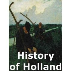 History of Holland [Annotated] (Kindle Edition)  http://flavoredwaterrecipes.com/amazonimage.php?p=B0079MA4P8  B0079MA4P8
