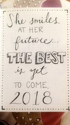 She smiles at her future... the best is yet to come. #2018 #quote #newyear #coverpage #bulletjournal