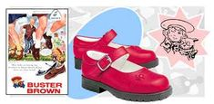 Buster Brown Shoes and I always had to get the brown ones because my foot was too small for the pretty colored ones.