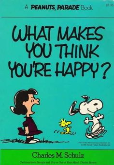 What Makes You Think You're Happy? - A Peanuts Parade Book 5