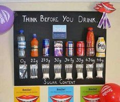 Think before you drink. Great idea for a school display. How much sugar is in each drink!