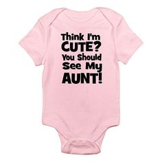 """CafePress Girls """"You Think I'm Cute? You Should See My Aunt"""" Pink Short Sleeve Bodysuit - CafePress - Babies """"R"""" Us"""