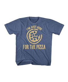 Loving this Heather Vintage Blue 'Here for the Pizza' Tee - Kids on #zulily! #zulilyfinds