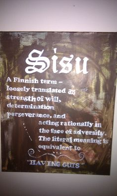 You learn more every day! I had no idea what this word meant until today. I definitely have sisu or the strength to overcome what others say I canno. You learn more every day! I had no idea what this word meant until today. I definitely have Helsinki, Learn Finnish, Finnish Words, Finnish Language, Finnish Recipes, Meant To Be, Inspirational Quotes, Wisdom, Thoughts