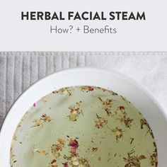 How to Herbal Facial Steam — Speyeral Beauty Burning Sage, Facial Steaming, Water Flowers, Smudging, Body Care, Herbalism, Healing, Recipes, Skincare