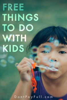 Save Money by Trying These Fun (and Free!) Activities with Your Kids #dontpayfull #parenting #kids #freethingstodo