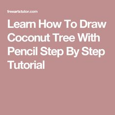 Learn How To Draw Coconut Tree With Pencil Step By Step Tutorial