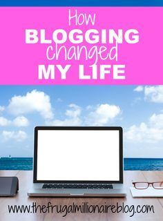 Are you thinking about starting a blog? Here, I'm sharing how blogging changed my life completely, and I've only been at this for 1 1/2 years so I can't even imagine what's yet to come!