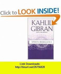 Spirits Rebellious (9780806503646) Kahlil Gibran , ISBN-10: 0806503645  , ISBN-13: 978-0806503646 ,  , tutorials , pdf , ebook , torrent , downloads , rapidshare , filesonic , hotfile , megaupload , fileserve