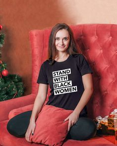 875ec3a6 Stand With Black Women T Shirt Cute Valentines Day Gifts, Valentines For  Boys, Funny