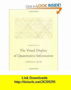 The Visual Display of Quantitative Information (9780961392147) Edward R. Tufte , ISBN-10: 0961392142  , ISBN-13: 978-0961392147 ,  , tutorials , pdf , ebook , torrent , downloads , rapidshare , filesonic , hotfile , megaupload , fileserve