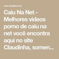 Caiu Na Net - Melhores videos porno de caiu na net você encontra aqui no site Claudinha, somente videos selecionados de caiu na net