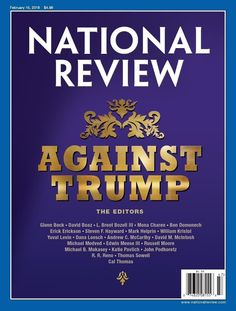 """The magazine that helped to start the modern conservative movement in the 1950's, National Review, planted itself firmly in opposition to Donald Trump's presidential candidacy Thursday.  """"Against Trump,"""" the magazine placed on its cover, in large gold letters designed to mockingly imitate Trump's own"""