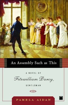 An Assembly Such as This (Fitzwilliam Darcy, Gentleman #1). Love this series!